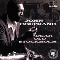 Dear Old Stockholm — John Coltrane, McCoy Tyner, Jimmy Garrison, Roy Hayes