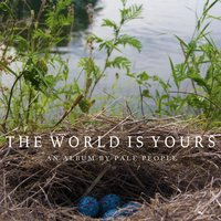 The World Is Yours — Pale People