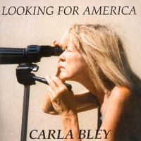 Looking For America — The Carla Bley Big Band