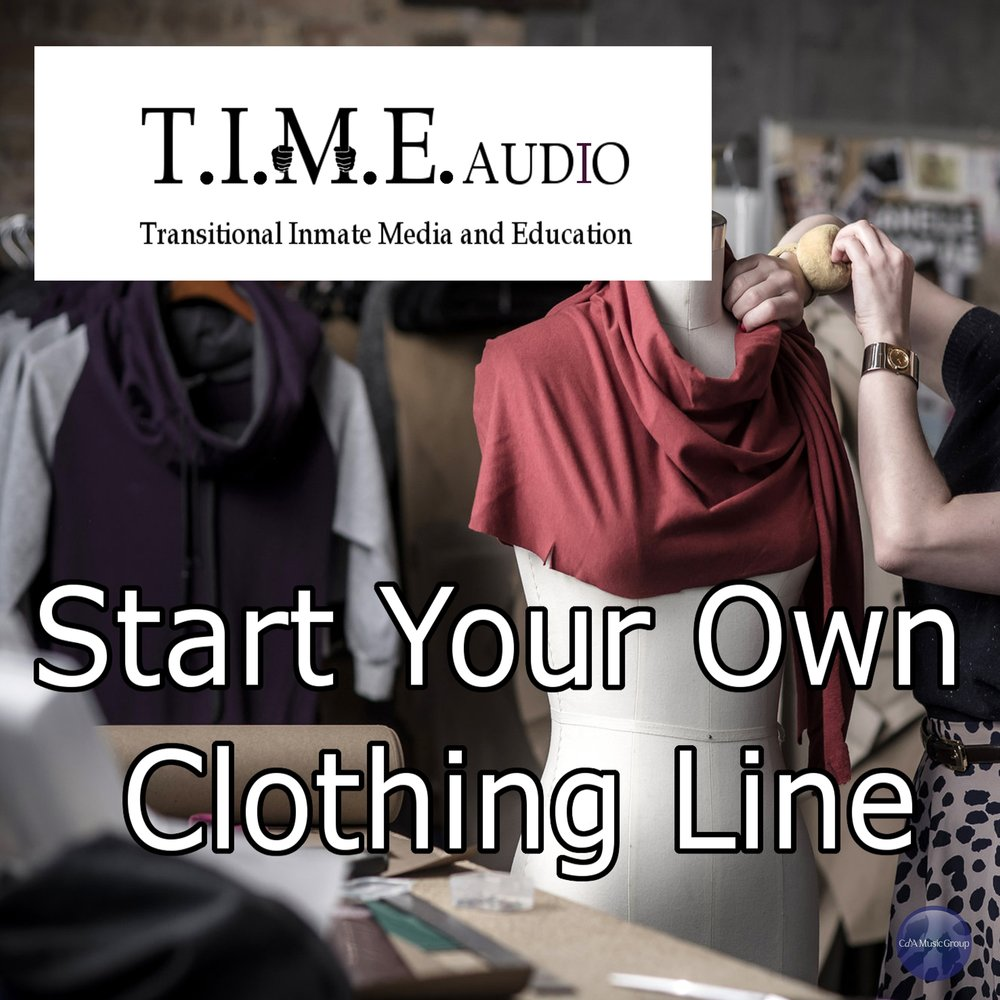 T I M E Audio Start Your Own Clothing Line George C Mcleod Iii