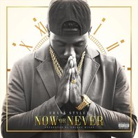 Now or Never — Frank Stylez