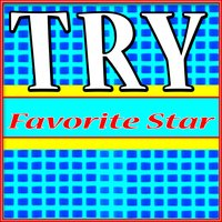 Try — Favorite Star