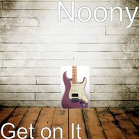 Get on It — Noony
