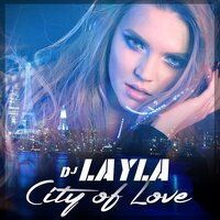 City of Love — Dj Layla