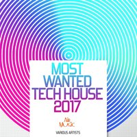 Most Wanted Tech House 2017 — сборник
