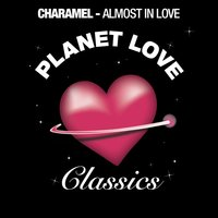 Almost In Love — Charamel