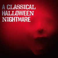 A Classical Halloween Nightmare — Halloween Music, Halloween Party Album Singers, Halloween Kids
