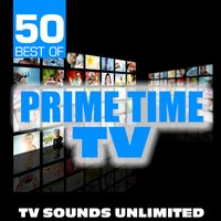 50 Best of Prime Time TV — TV Sounds Unlimited, TV Sounds Unlimted