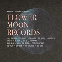 Flower Moon Records Friends and Family Volume 1 — сборник