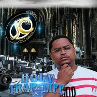 Holy Trap Life — Just Chris
