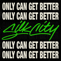 Only Can Get Better — Silk City, Diplo, Mark Ronson, Daniel Merriweather