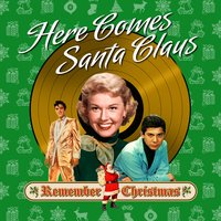 Here Comes Santa Claus (Remember Christmas) — сборник