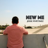 New Me — Jesse Mvrtinez