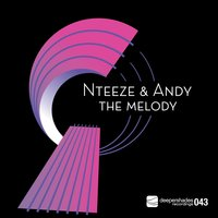 The Melody — Andy, Nteeze, Nteeze & Andy