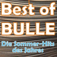 Best of Bulle - Die Sommer-Hits Des Jahres — сборник