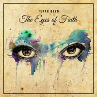 The Eyes of Faith — Terah Boyd