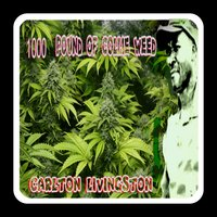 1000 Pound of Collie Weed — Carlton Livingston