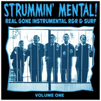 Strummin´ Mental Vol.1. Real Gone Instrumental R&R & Surf — сборник
