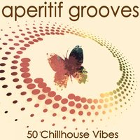 Aperitif Grooves (50 Chillhouse Vibes) — сборник