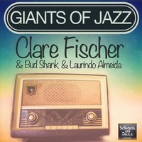 Giants of Jazz — Clare Fischer & Bud Shank