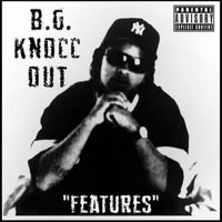 Features — B.G. Knocc Out