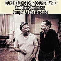 Jumpin' At The Woodside — Duke Ellington Count Basie And Their Orchestras