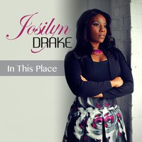 In This Place — Josilyn Drake