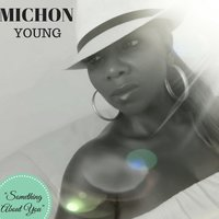 Something About You — Michon Young