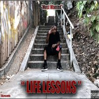 Life Lessons — Most Wanted, Mo$tWanted