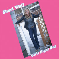 Girls Night Out — Sheri Wolf