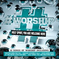 #Worship: Holy Spirit, You Are Welcome Here — Elevation