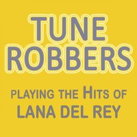 Tune Robbers Playing the Hits of Lana Del Rey — Tune Robbers