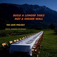 Build a Longer Table Not a Higher Wall — The Safr Project
