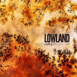 We.ve Been Here Before — Lowland