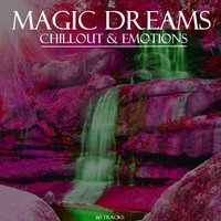 Magic Dreams: Chillout & Emotions — сборник