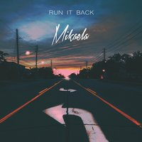 Run It Back — Mikaela
