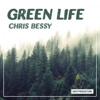Green Life — Chris Bessy