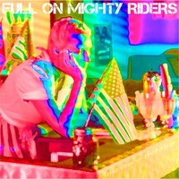 That Diner on the Highway — Full on Mighty Riders