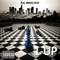 1-Up — B.G. Knocc Out