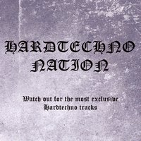 Hardtechno Nation - Watch out for the Most Exclusive Hardtechno Tracks — сборник