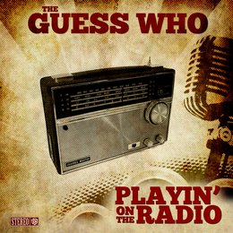 Playin' on the Radio — The Guess Who
