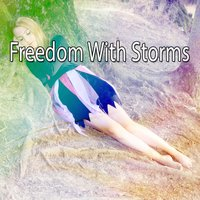 Freedom With Storms — Thunderstorms