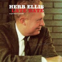 Late Date — Herb Ellis