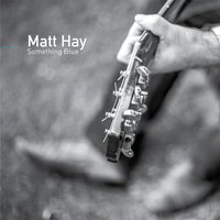Something Blue — Matt Hay