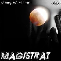 Running out of Time — Magistrat