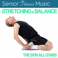 Seniors Fitness Music: Stretching & Balance — The Gym All-Stars