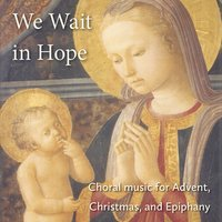 We Wait in Hope — ILP Chorale