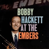 At the Embers — Bobby Hackett, Irving Berlin