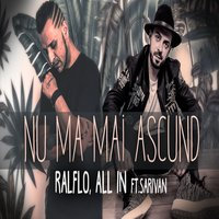 Nu Ma Mai Ascund — Ralflo, All In, Sarivan