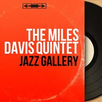 Jazz Gallery — John Coltrane, Joe Jones, Red Garland, Paul Chambers, The Miles Davis Quintet